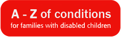 A - Z conditions for families with disabled children
